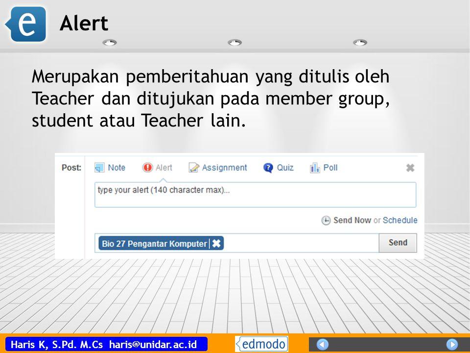 Alert Merupakan pemberitahuan yang ditulis oleh Teacher dan ditujukan pada member group, student atau Teacher lain.