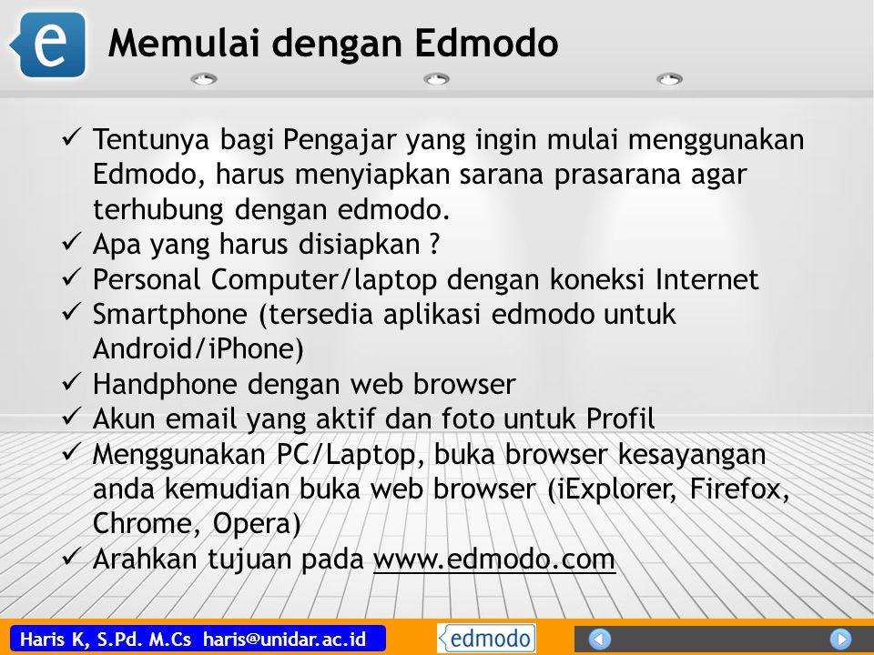 Memulai dengan Edmodo Tentunya bagi Pengajar yang ingin mulai menggunakan Edmodo, harus menyiapkan sarana prasarana agar terhubung dengan edmodo.