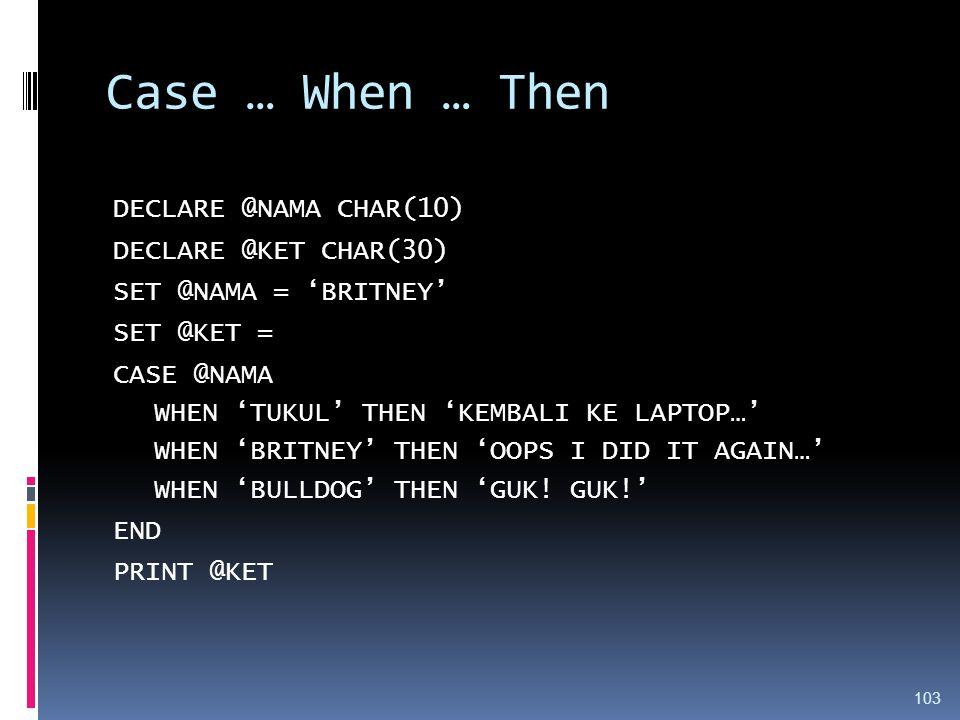 Case … When … Then