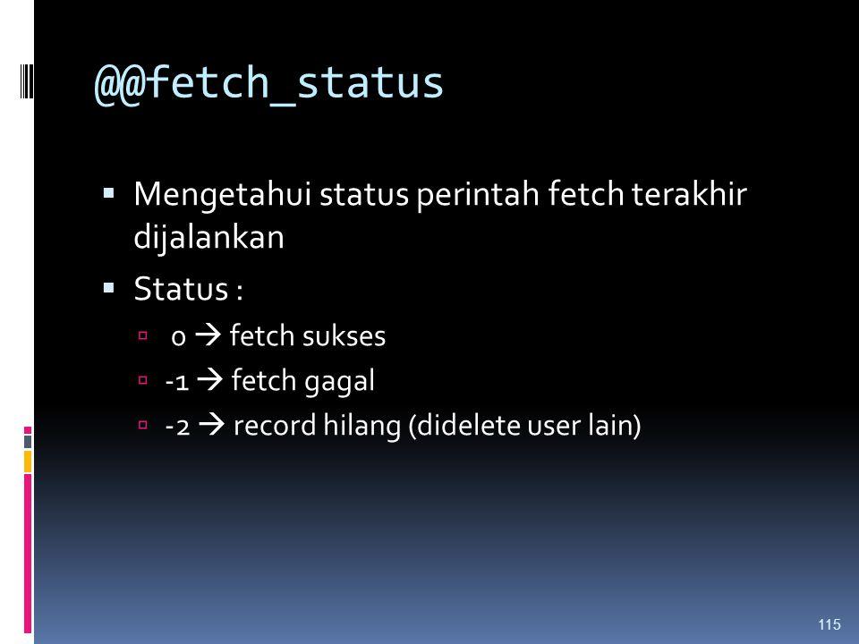 @@fetch_status Mengetahui status perintah fetch terakhir dijalankan