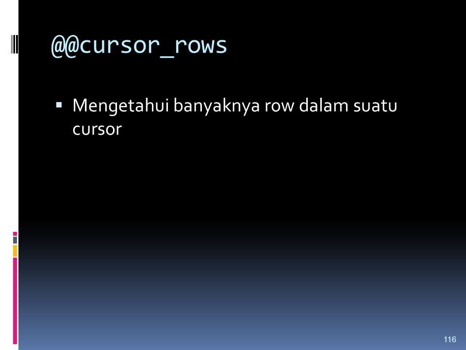 @@cursor_rows Mengetahui banyaknya row dalam suatu cursor
