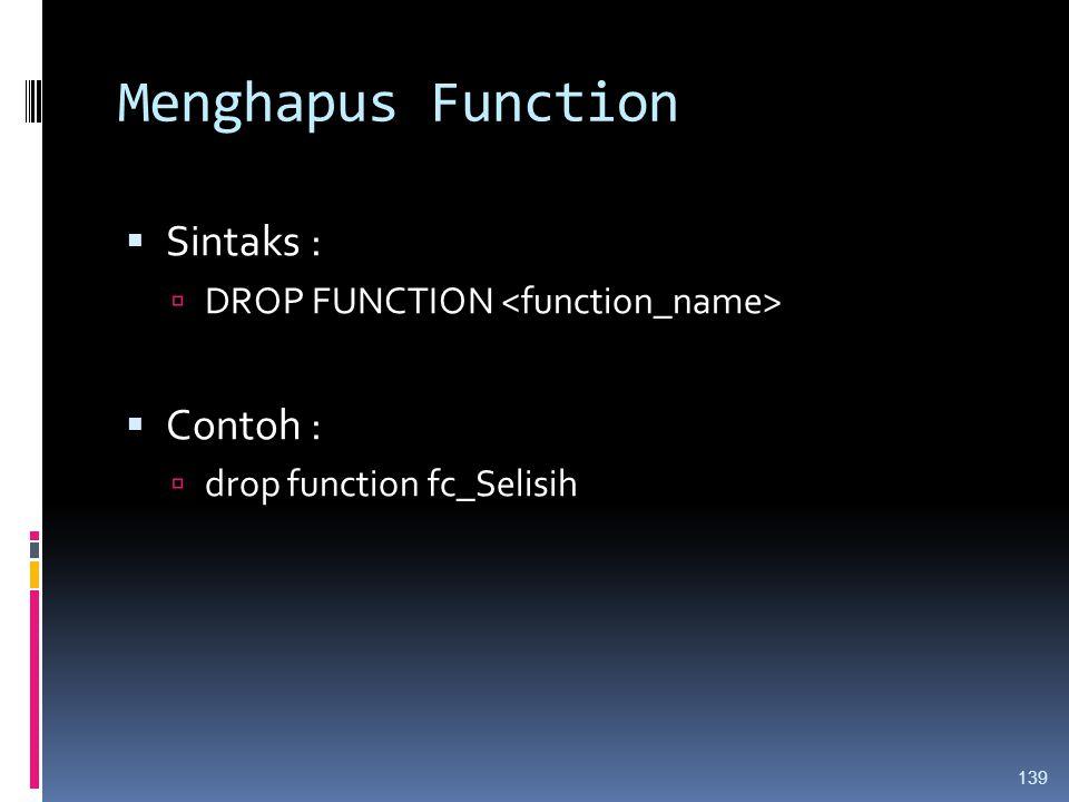 Menghapus Function Sintaks : Contoh :