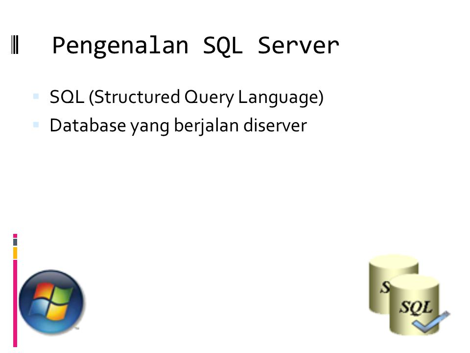 Pengenalan SQL Server SQL (Structured Query Language)