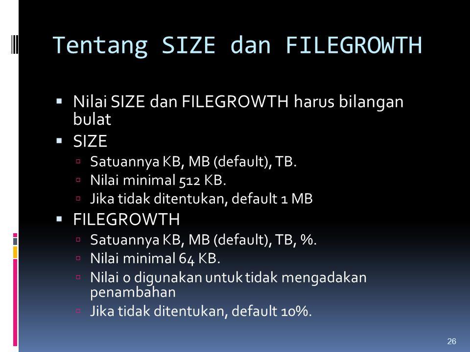 Tentang SIZE dan FILEGROWTH