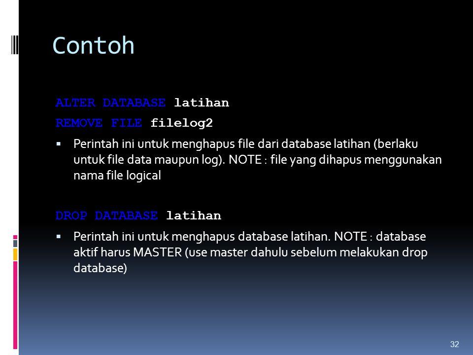 Contoh ALTER DATABASE latihan REMOVE FILE filelog2