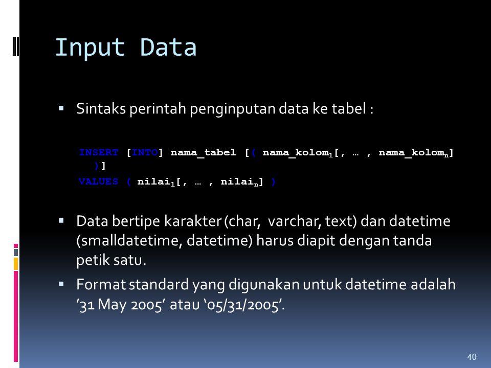 Input Data Sintaks perintah penginputan data ke tabel :