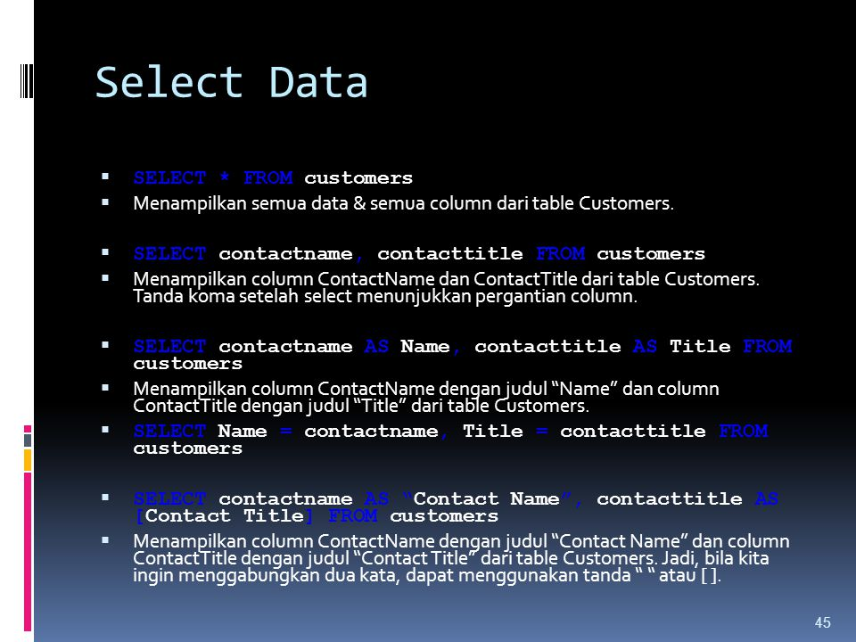 Select Data SELECT * FROM customers