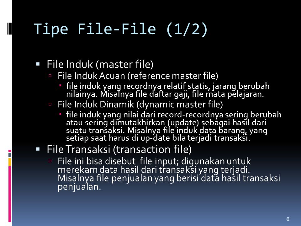 Tipe File-File (1/2) File Induk (master file)