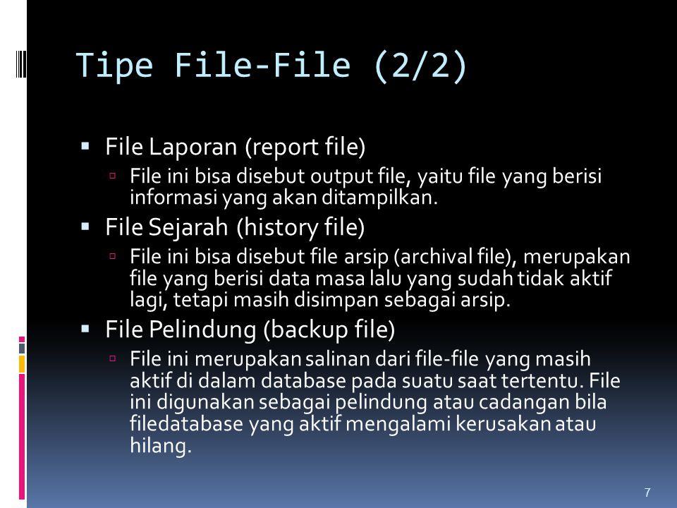 Tipe File-File (2/2) File Laporan (report file)