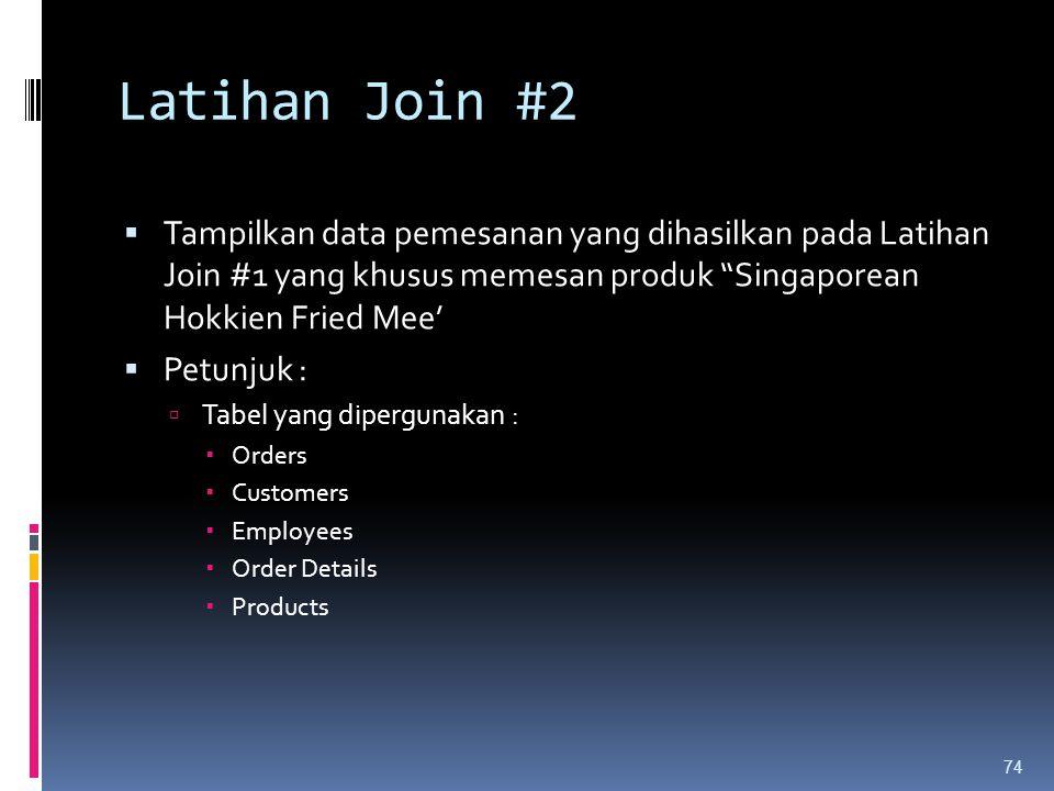 Latihan Join #2 Tampilkan data pemesanan yang dihasilkan pada Latihan Join #1 yang khusus memesan produk Singaporean Hokkien Fried Mee'