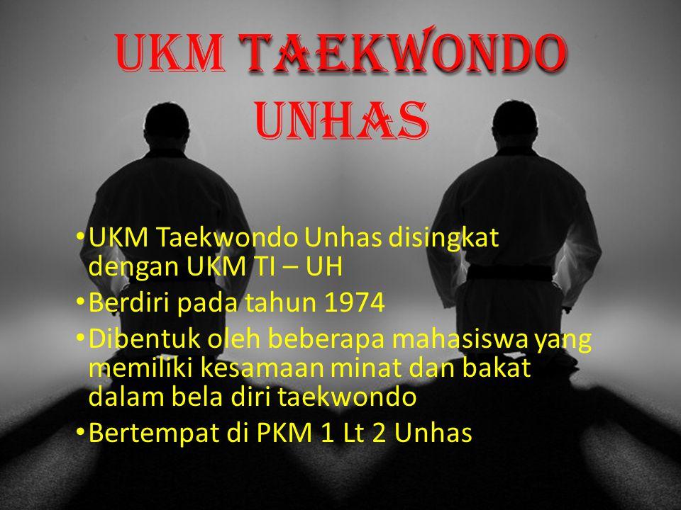 Ukm taekwondo unhas UKM Taekwondo Unhas disingkat dengan UKM TI – UH