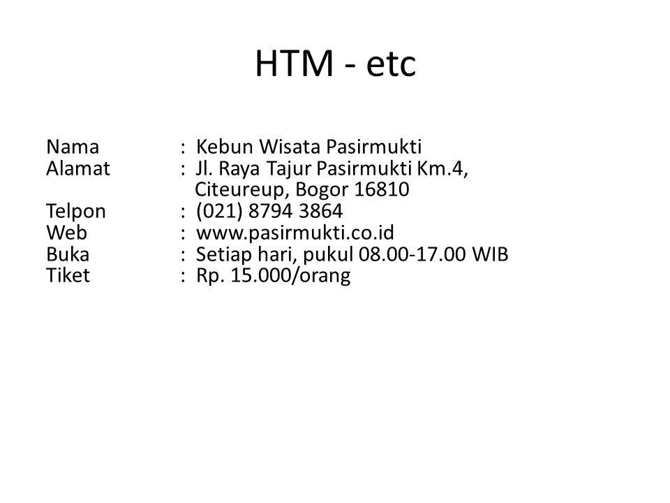 HTM - etc Nama : Kebun Wisata Pasirmukti