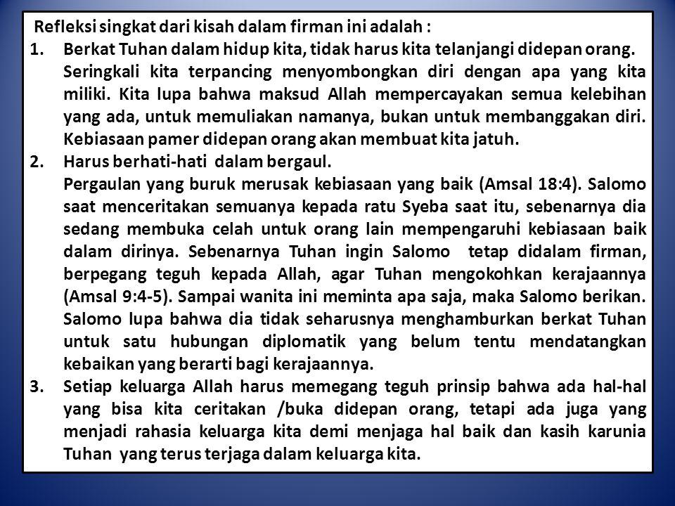 Refleksi singkat dari kisah dalam firman ini adalah :