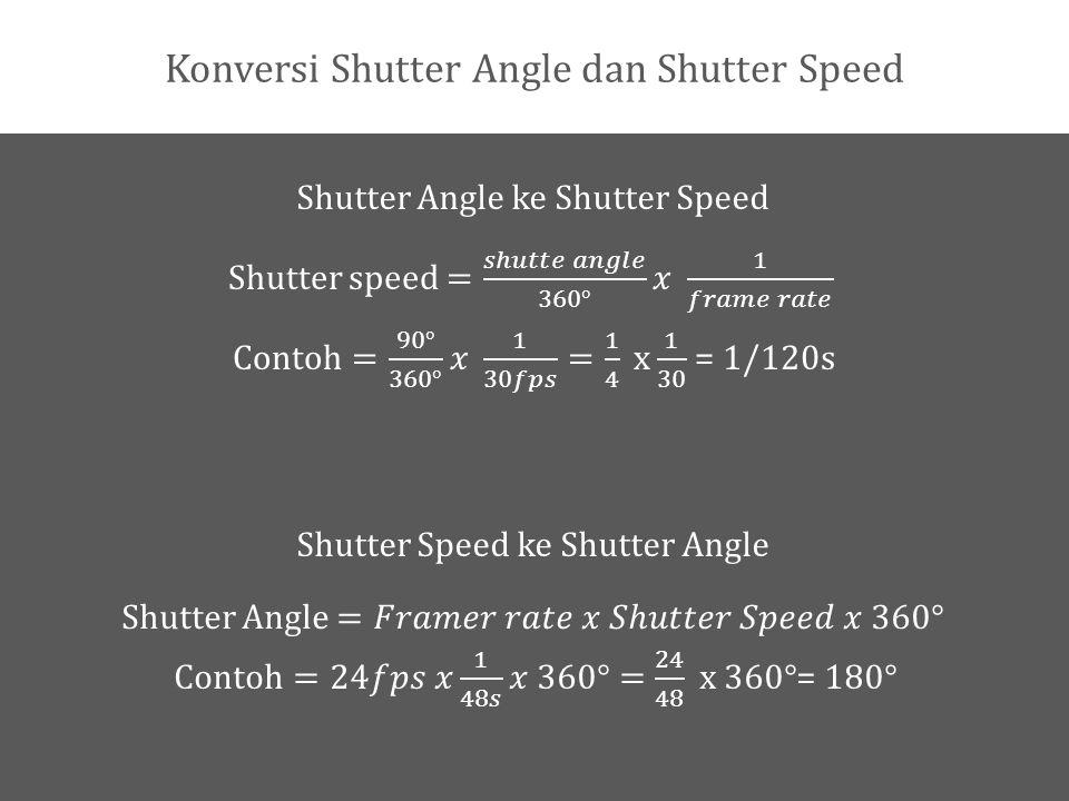 Konversi Shutter Angle dan Shutter Speed