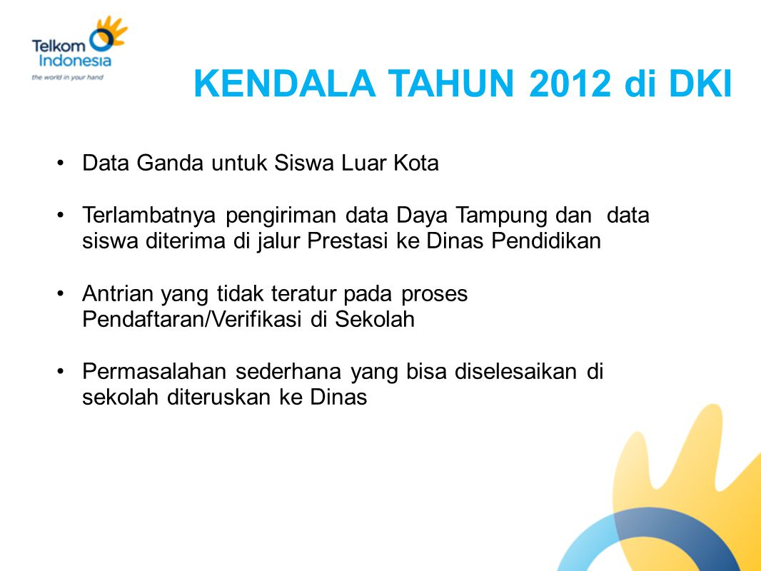 KENDALA TAHUN 2012 di DKI Data Ganda untuk Siswa Luar Kota