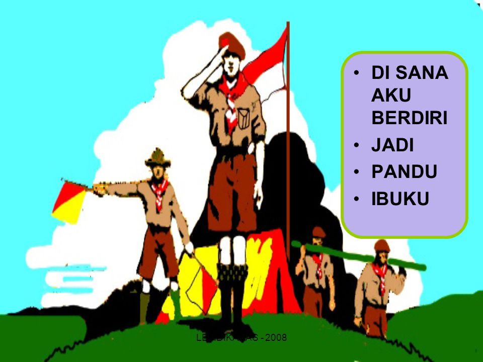 DI SANA AKU BERDIRI JADI PANDU IBUKU LEMDIKANAS - 2008