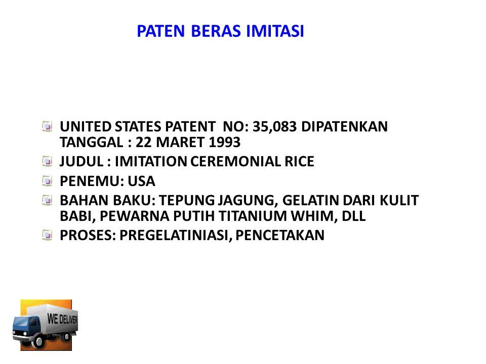 PATEN BERAS IMITASI UNITED STATES PATENT NO: 35,083 DIPATENKAN TANGGAL : 22 MARET 1993. JUDUL : IMITATION CEREMONIAL RICE.