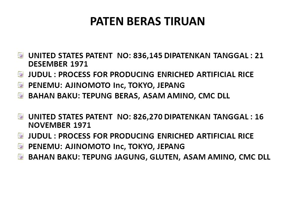 PATEN BERAS TIRUAN UNITED STATES PATENT NO: 836,145 DIPATENKAN TANGGAL : 21 DESEMBER 1971. JUDUL : PROCESS FOR PRODUCING ENRICHED ARTIFICIAL RICE.