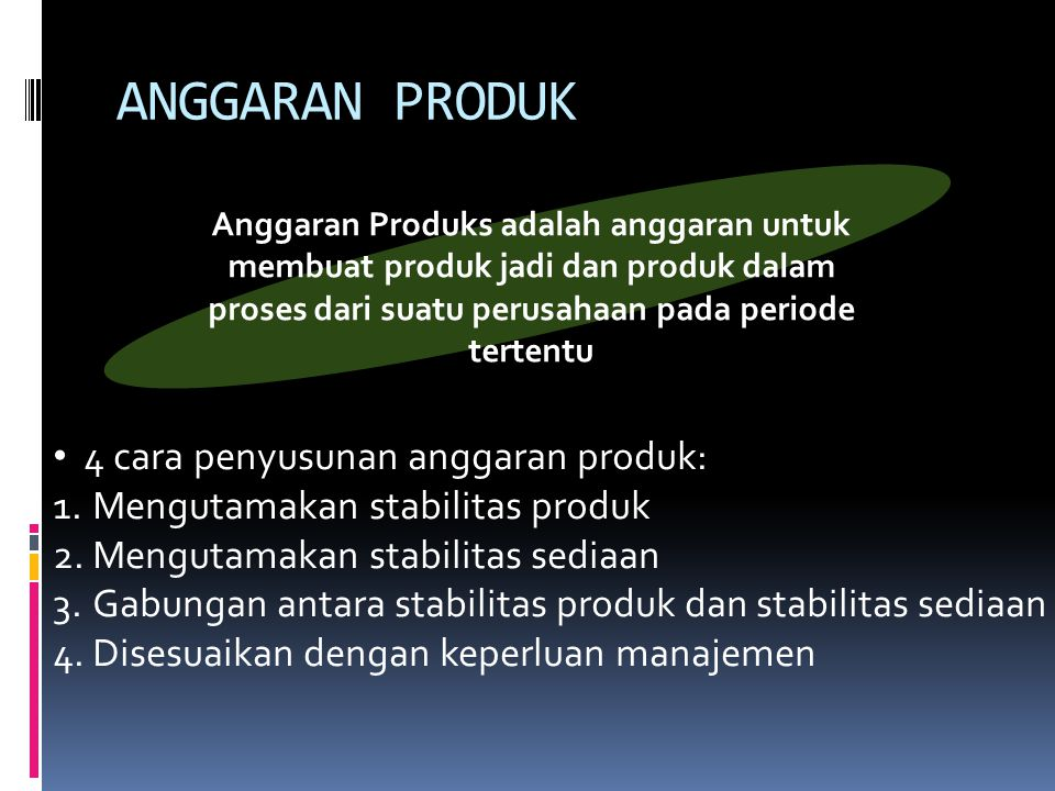 ANGGARAN PRODUK 4 cara penyusunan anggaran produk:
