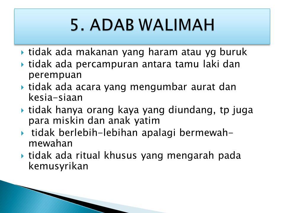 5. ADAB WALIMAH tidak ada makanan yang haram atau yg buruk