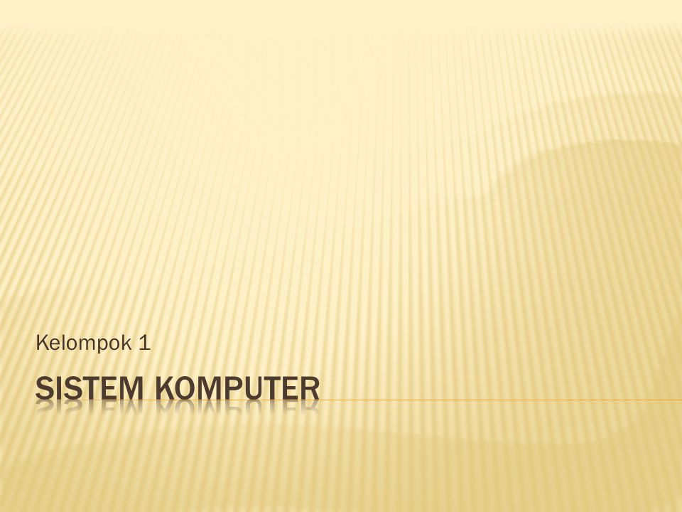 Kelompok 1 Sistem komputer