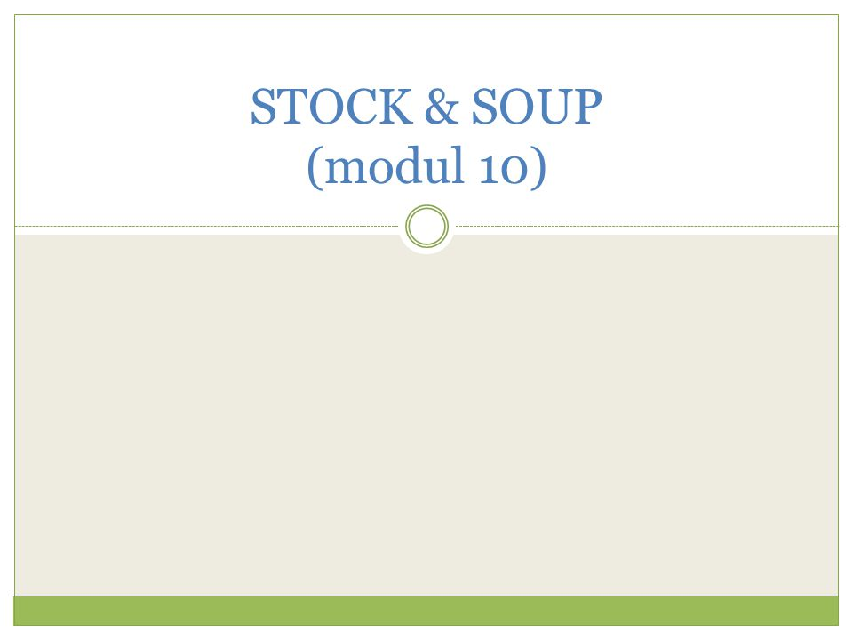 STOCK & SOUP (modul 10)