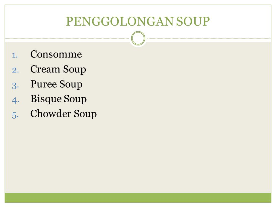 PENGGOLONGAN SOUP Consomme Cream Soup Puree Soup Bisque Soup
