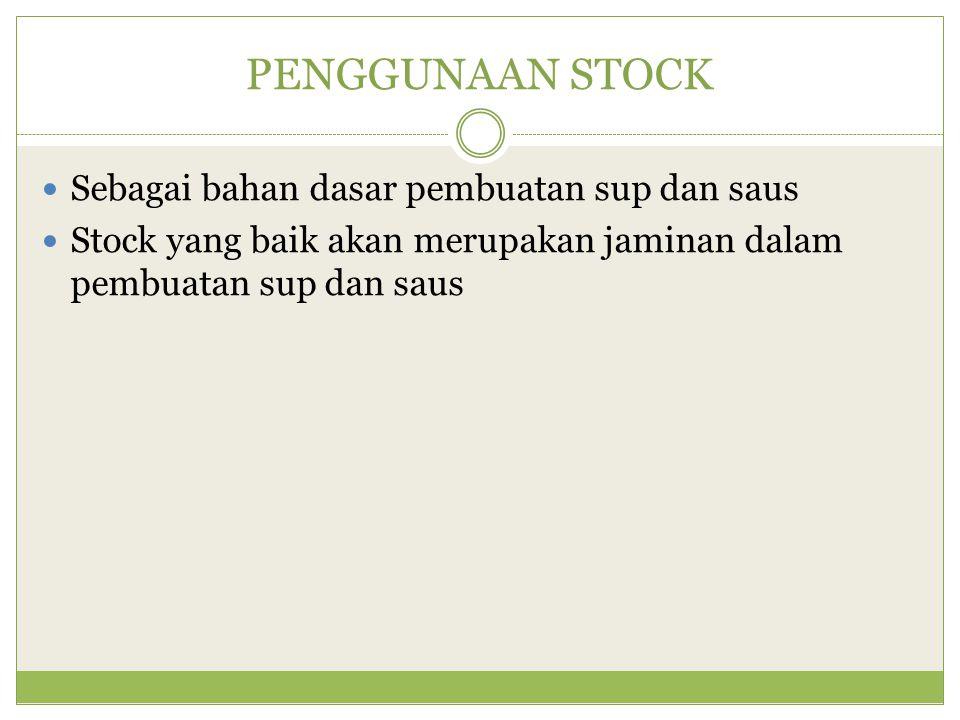 PENGGUNAAN STOCK Sebagai bahan dasar pembuatan sup dan saus