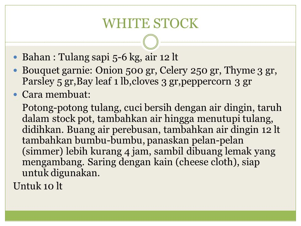 WHITE STOCK Bahan : Tulang sapi 5-6 kg, air 12 lt