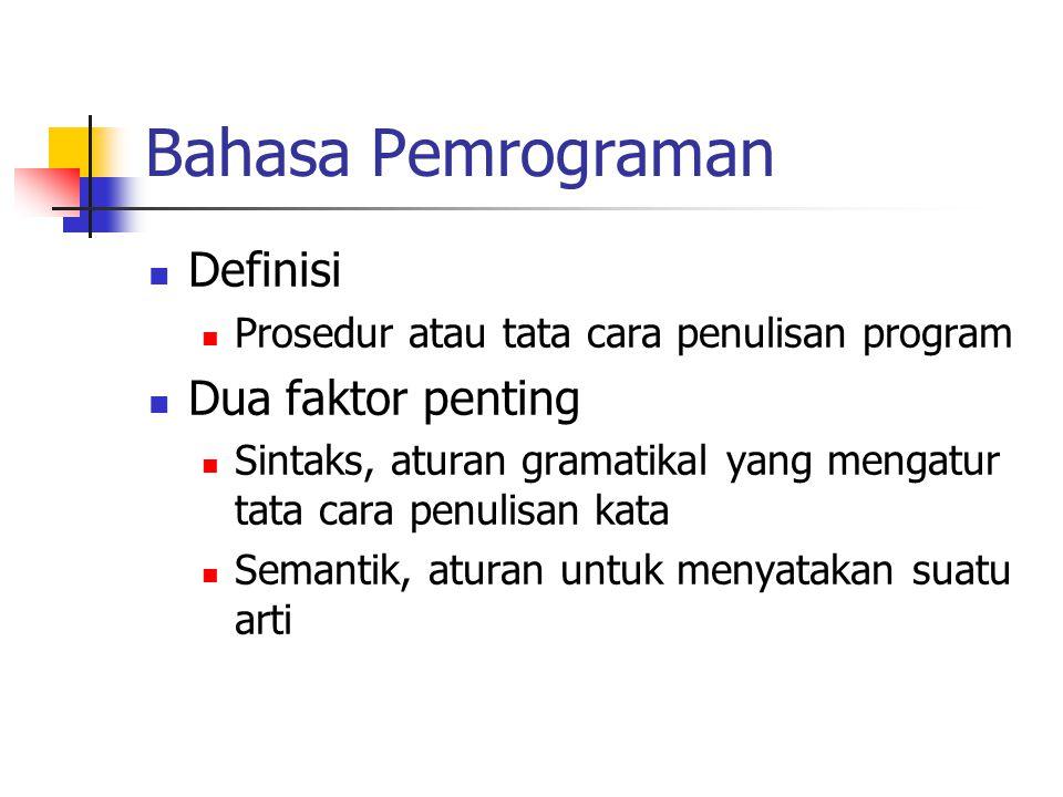 Bahasa Pemrograman Definisi Dua faktor penting