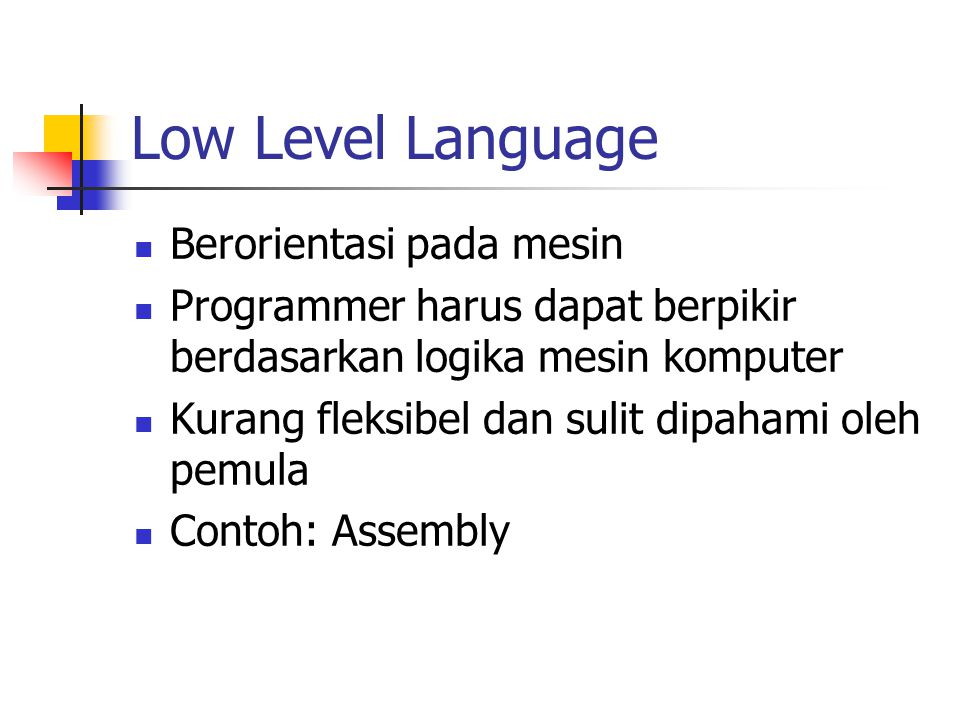 Low Level Language Berorientasi pada mesin