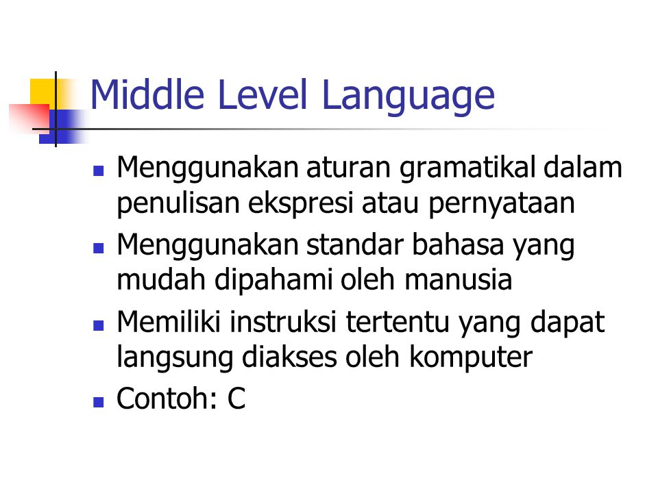 Middle Level Language Menggunakan aturan gramatikal dalam penulisan ekspresi atau pernyataan.