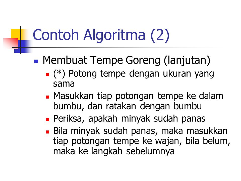 Contoh Algoritma (2) Membuat Tempe Goreng (lanjutan)