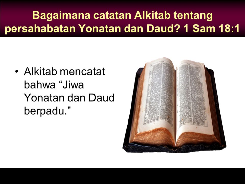 Bagaimana catatan Alkitab tentang persahabatan Yonatan dan Daud