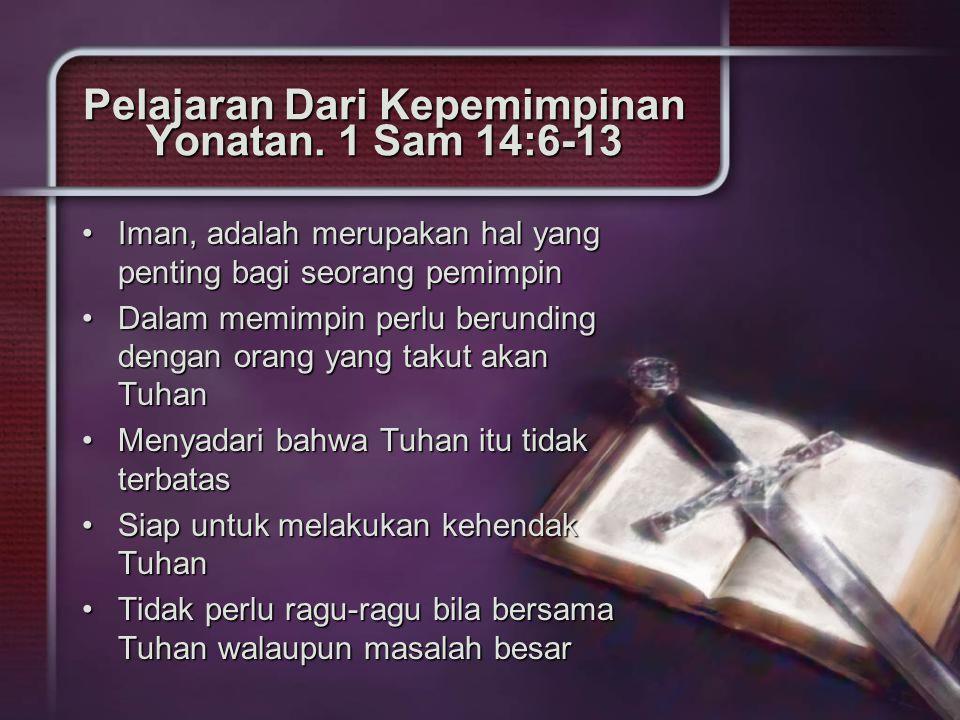 Pelajaran Dari Kepemimpinan Yonatan. 1 Sam 14:6-13