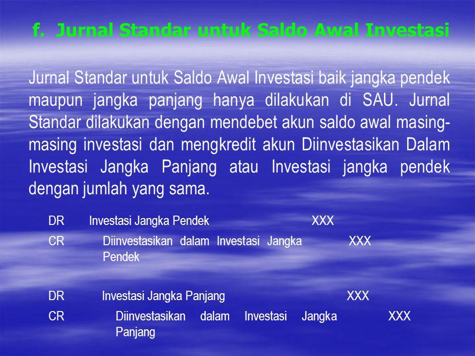 f. Jurnal Standar untuk Saldo Awal Investasi