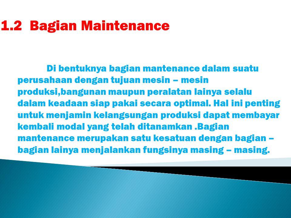 1.2 Bagian Maintenance