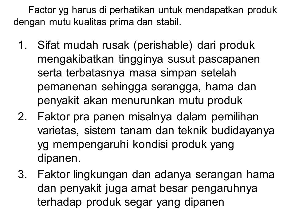 Factor yg harus di perhatikan untuk mendapatkan produk dengan mutu kualitas prima dan stabil.