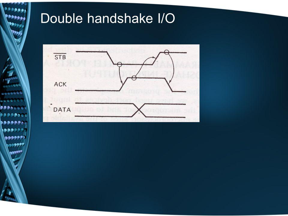 Double handshake I/O