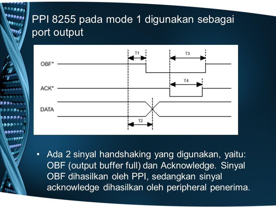 PPI 8255 pada mode 1 digunakan sebagai port output