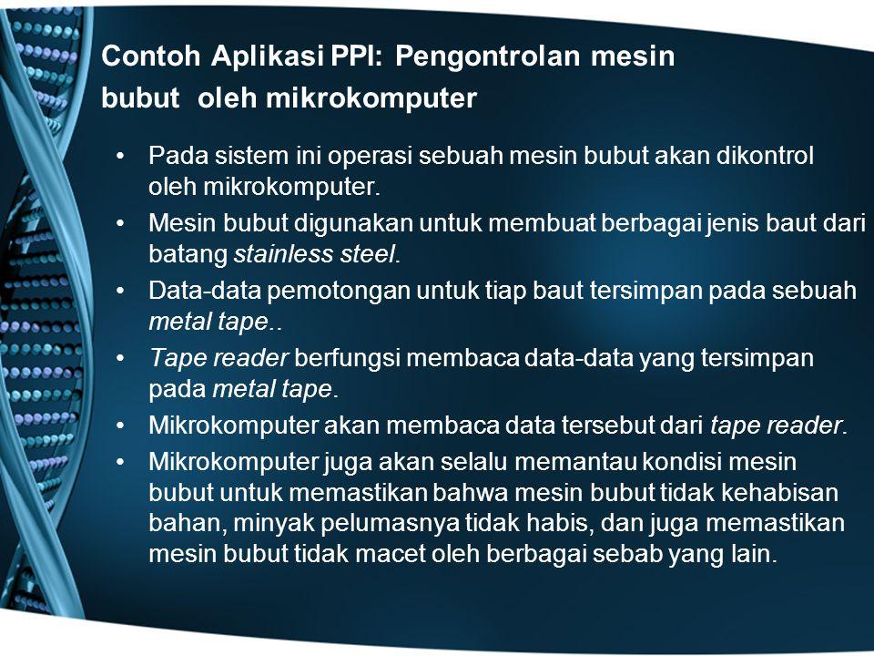 Contoh Aplikasi PPI: Pengontrolan mesin bubut oleh mikrokomputer