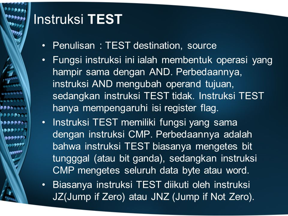 Instruksi TEST Penulisan : TEST destination, source