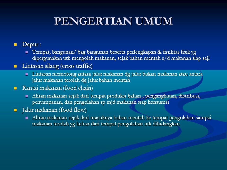 PENGERTIAN UMUM Dapur : Lintasan silang (cross traffic)