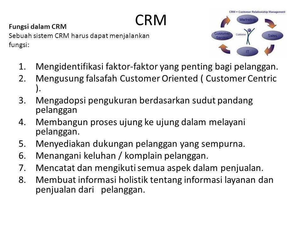 CRM Mengidentifikasi faktor-faktor yang penting bagi pelanggan.