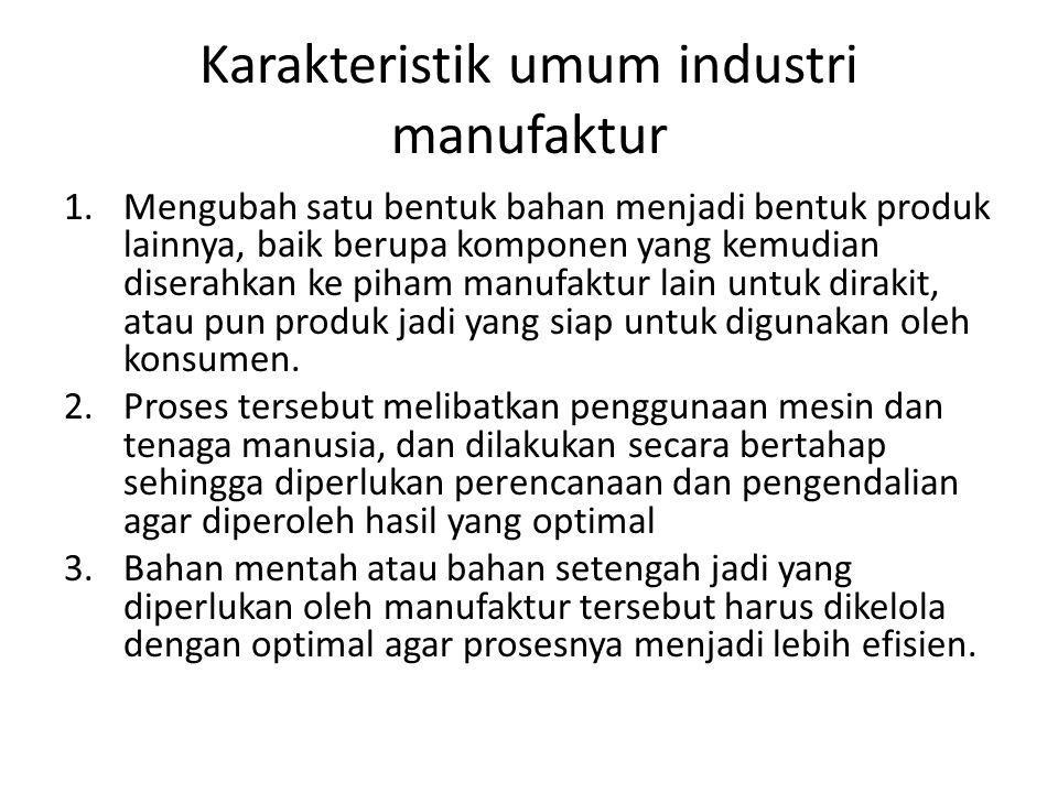 Karakteristik umum industri manufaktur