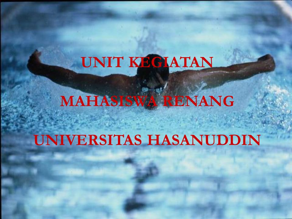MAHASISWA RENANG UNIVERSITAS HASANUDDIN