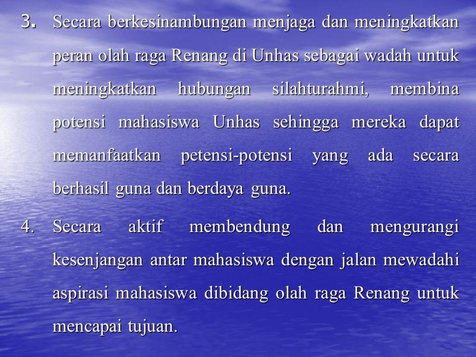 3. Secara berkesinambungan menjaga dan meningkatkan peran olah raga Renang di Unhas sebagai wadah untuk meningkatkan hubungan silahturahmi, membina potensi mahasiswa Unhas sehingga mereka dapat memanfaatkan petensi-potensi yang ada secara berhasil guna dan berdaya guna.