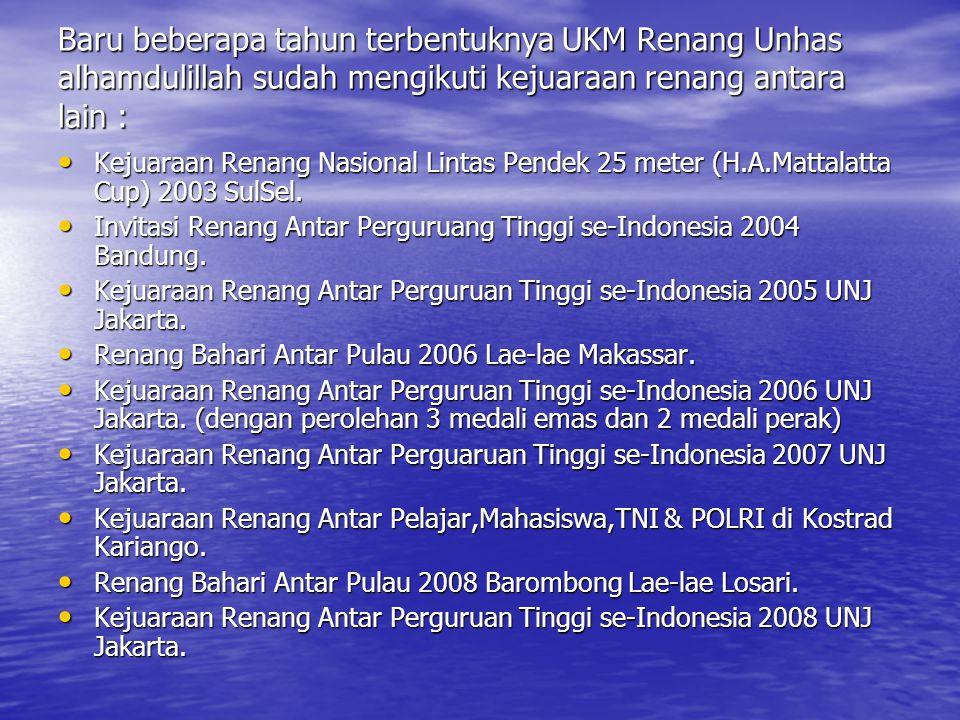 Baru beberapa tahun terbentuknya UKM Renang Unhas alhamdulillah sudah mengikuti kejuaraan renang antara lain :