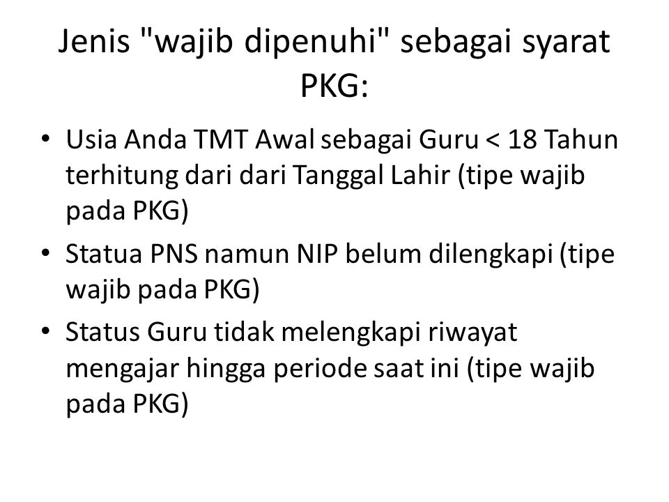 Jenis wajib dipenuhi sebagai syarat PKG: