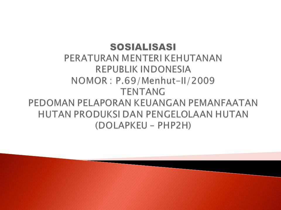 SOSIALISASI PERATURAN MENTERI KEHUTANAN REPUBLIK INDONESIA NOMOR : P